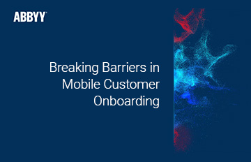 Breaking Barries in Mobile Customer Onboarding EN 360X232