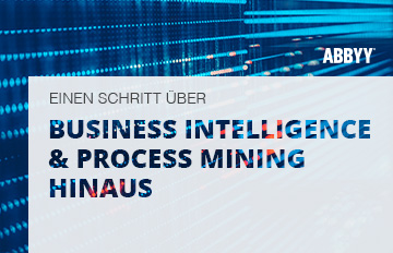 "ABBYY eBook ""Über Business Intelligence & Process Mining hinaus gehen"""