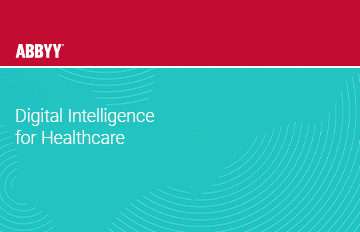 Healthcare Automation Solutions | ABBYY Digital Intelligence